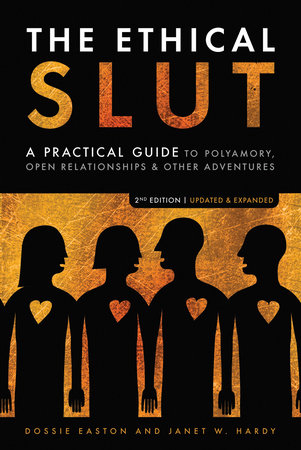 The Ethical Slut by Dossie Easton and Janet W. Hardy