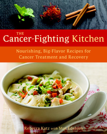 The Cancer-Fighting Kitchen by Mat Edelson and Rebecca Katz