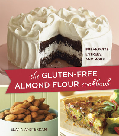 The Gluten-Free Almond Flour Cookbook by