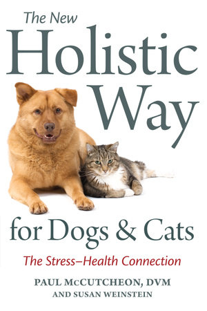 The New Holistic Way for Dogs and Cats by