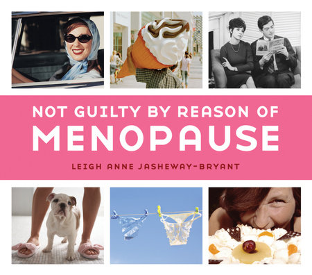 Not Guilty by Reason of Menopause by
