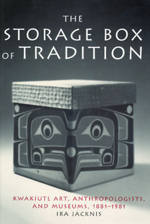 The Storage Box of Tradition by Ira Jacknis