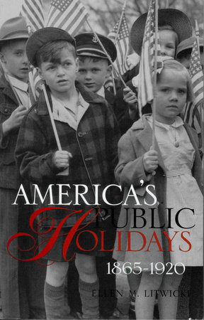 America's Public Holidays, 1865-1920 by