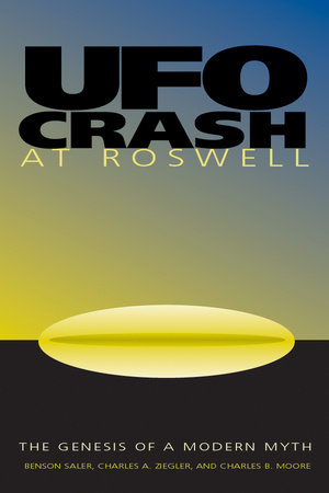 UFO Crash at Roswell by Charles A. Ziegler, Benson Saler and Charles Moore