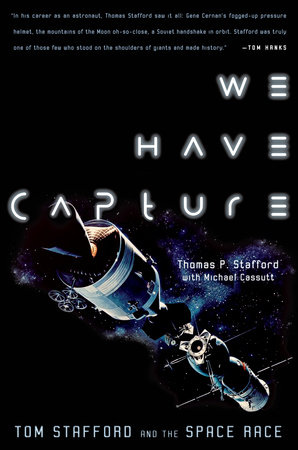 We Have Capture by Michael Cassutt and Thomas P. Stafford