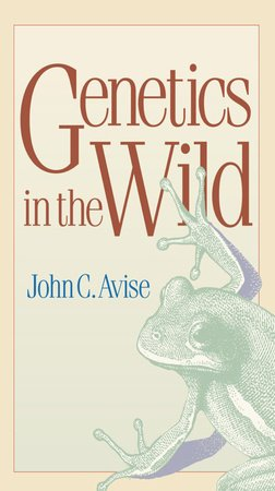 Genetics in the Wild by John C. Avise