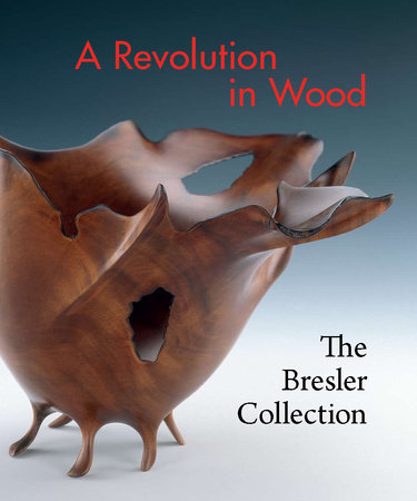 A Revolution in Wood by Nicholas R. Bell