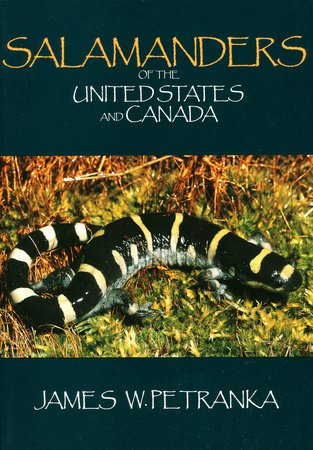 Salamanders of the United States and Canada by James W. Petranka