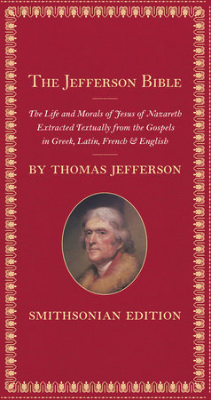 The Jefferson Bible, Smithsonian Edition by Thomas Jefferson