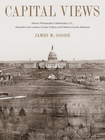 Capital Views by James M. Goode