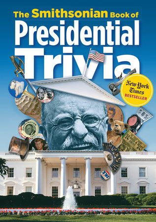 The Smithsonian Book of Presidential Trivia by Smithsonian Institution