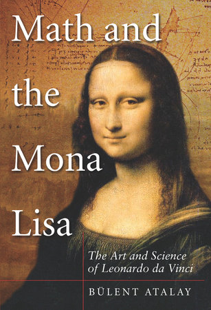 Math and the Mona Lisa by Bulent Atalay