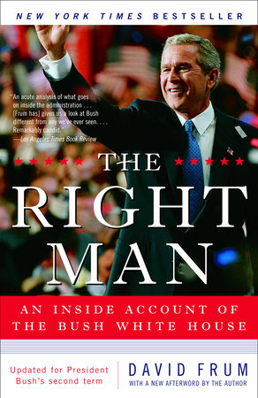 The Right Man by David Frum