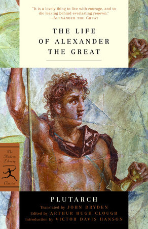 The Life of Alexander the Great by Quintus Plutarch