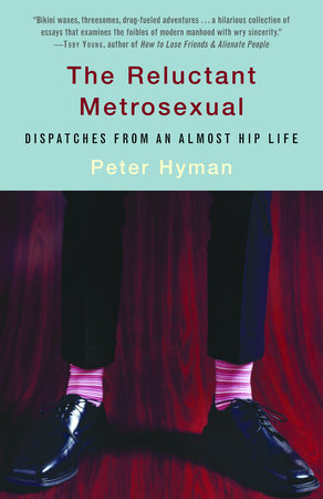 The Reluctant Metrosexual