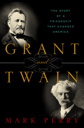 Grant and Twain by Mark Perry
