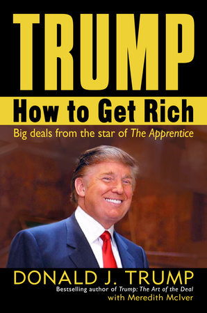 Trump: How to Get Rich by