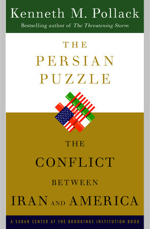 The Persian Puzzle by Kenneth Pollack