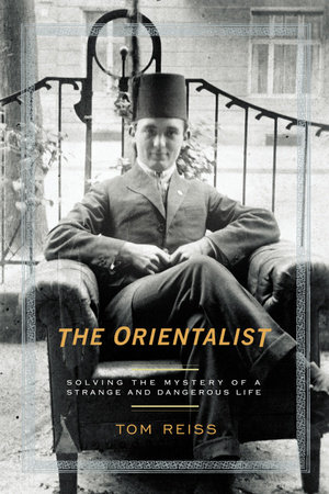 The Orientalist by Tom Reiss