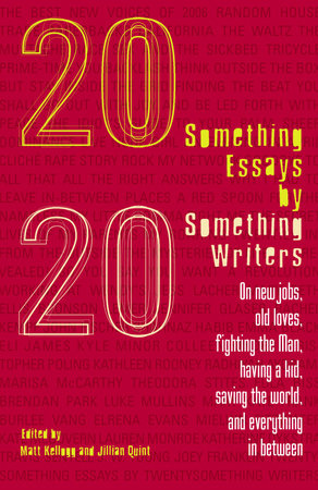 Twentysomething Essays by Twentysomething Writers