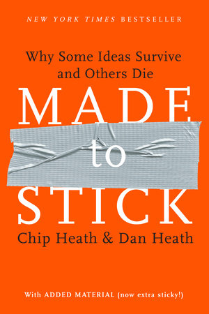 Made to Stick by Dan Heath and Chip Heath