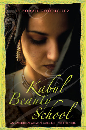 Kabul Beauty School by Kristin Ohlson and Deborah Rodriguez