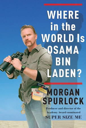 Where in the World Is Osama bin Laden? by Morgan Spurlock