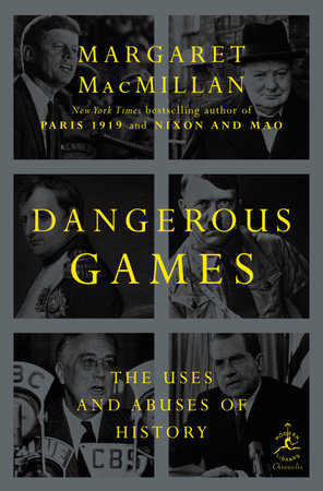 Dangerous Games by Margaret MacMillan