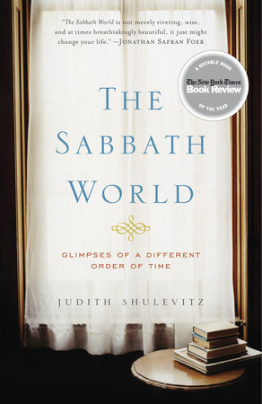 The Sabbath World by Judith Shulevitz