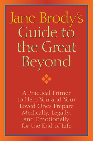 Jane Brody's Guide to the Great Beyond by Jane Brody