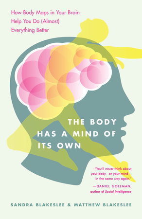 The Body Has a Mind of Its Own