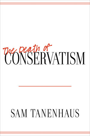 The Death of Conservatism by