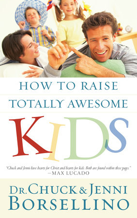 How to Raise Totally Awesome Kids by Jenni Borsellino and Chuck Borsellino