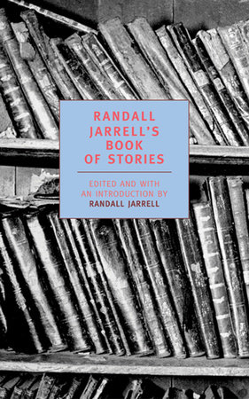 Randall Jarrell's Book of Stories by