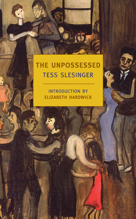 The Unpossessed by Tess Slesinger