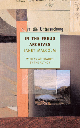 IN THE FREUD ARCHIVES by Janet Malcolm