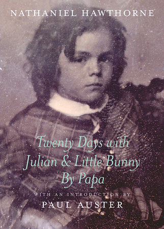 Twenty Days with Julian & Little Bunny by Papa by