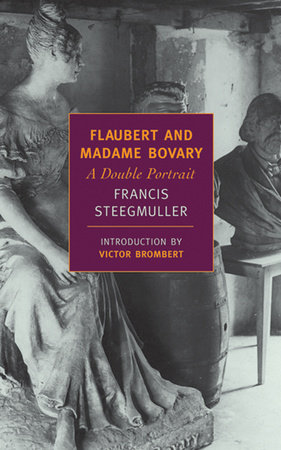 Flaubert and Madame Bovary by