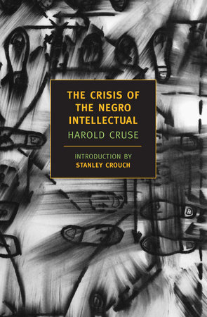 The Crisis of the Negro Intellectual by Harold Cruse