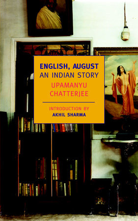 English, August by Upamanyu Chatterjee