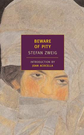Beware of Pity by Stefan Zweig