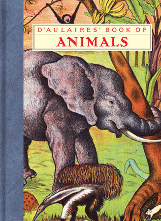 D'Aulaires' Book of Animals by Edgar Parin d'Aulaire and Ingri d'Aulaire