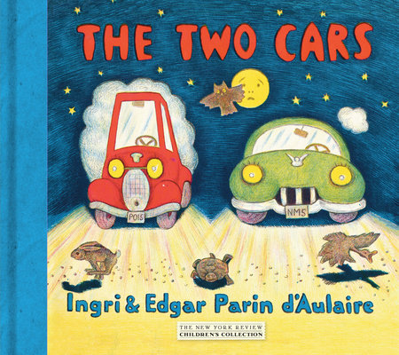 The Two Cars by Ingri d'Aulaire and Edgar Parin d'Aulaire