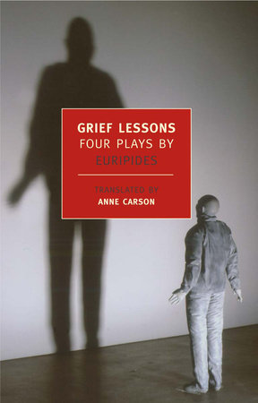 Grief Lessons by Euripides