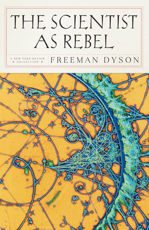 The Scientist as Rebel by