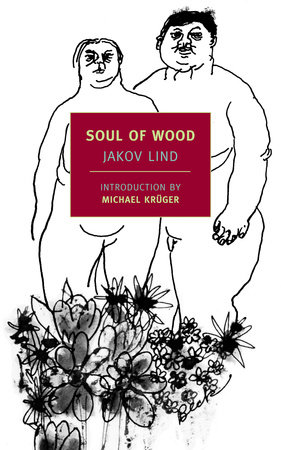 Soul of Wood by Jakov Lind