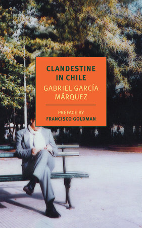 Clandestine in Chile by