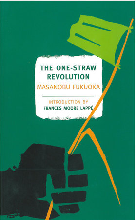 The One-Straw Revolution by