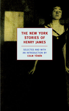 The New York Stories of Henry James by Henry James