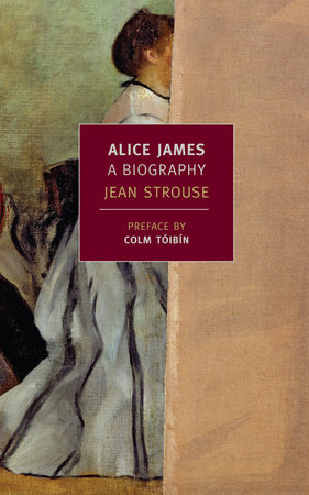 Alice James by Jean Strouse